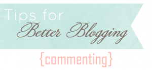 better blog commenting